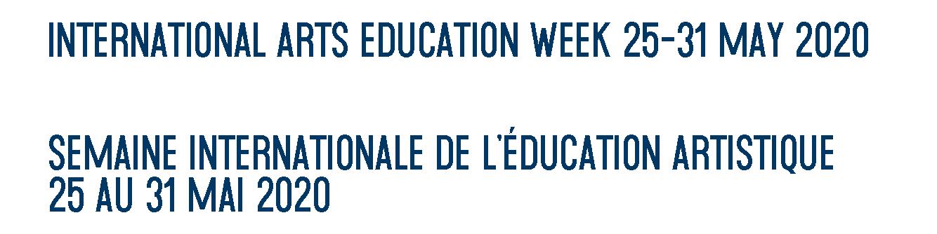 International Arts Education Week / Semaine international de l'éducation artistique