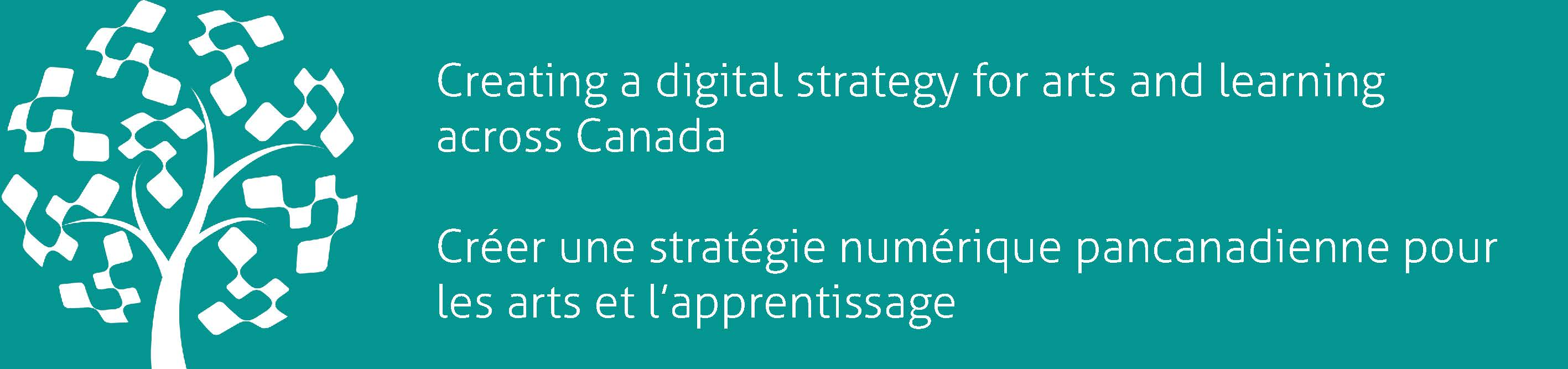 Creating a digital strategy for arts and learning across Canada / Créer une stratégie numérique pancanadienne pour les arts et l'apprentissage