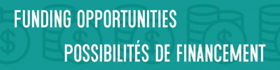 Funding Opportunities / Possibilités de financement