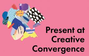 Present at Creative Convergence