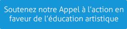 Soutenez notre Appel à l'action en faveur de l'éducation artistique