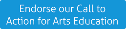 Endorse our Call to Action for Arts Education